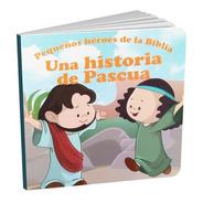 Una Historia De Pascua Pequeños Héroes De La Biblia
