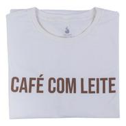 Camiseta Café Com Leite - 100% Algodão - Unissex - Use Café