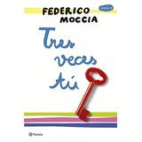 Tres Veces Tú Federico Moccia Nuevo Y Original +separador