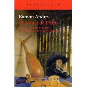El Luthier De Delft Ramón Andrés González-cobo