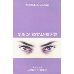 Livro Nunca Estamos Sós Marcelo Cezar Físico