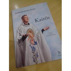 Livro Kairós - Padre Marcelo Rossi - Espiritualidade - Fé