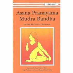 Asana Pranayama Mudra Bandha - Swami Satyananda Saraswati