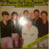 Vinilo Pastor De Los Santos / Que Pasara Mañana