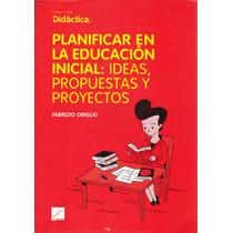 Planificar En La Educación Inicial - Fabrizio Origlio