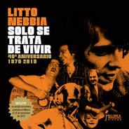 Litto Nebbia - Sólo Se Trata De Vivir, 40 Aniversario - Cd