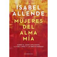 Mujeres Del Alma Mía - Libro Isabel Allende