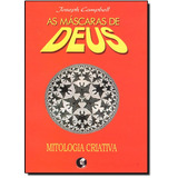 Máscaras De Deus, As - Vol.4 - Mitologia Criativa