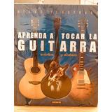 Aprenda A Tocar La Guitarra Eléctrica Y Acústica