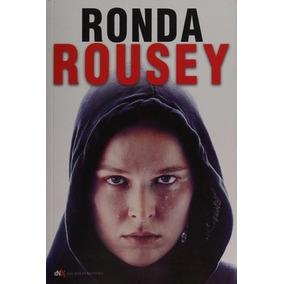 Ronda Rousey - Mi Pelea, Tu Pelea - Ufc Libro En Español