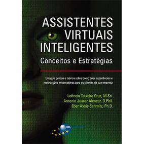 Assistentes Virtuais Inteligentes - Conceitos E Estrategias