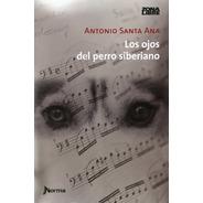Los Ojos Del Perro Siberiano / Antonio Santa Ana