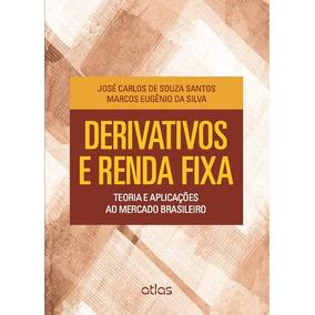 Derivativos E Renda Fixa: Teoria E Aplicações