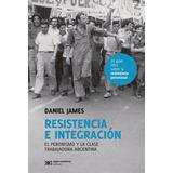 Resistencia E Integración, Daniel James, Ed. Sxxi