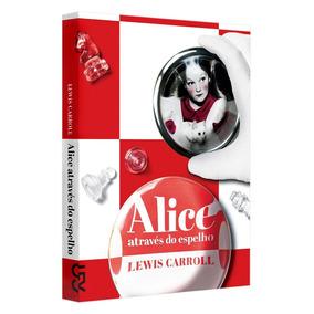 Alice Através Do Espelho Lewis Carroll Cosac Naify 10% Off