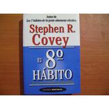 Libro El 8º Habito / Stephen R. Covey