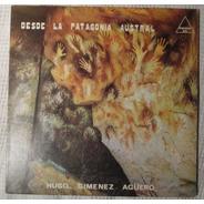 Hugo Gimenez Agüero - Desde La Patagonia Austral