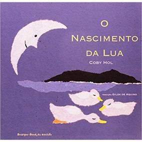 O Nascimento Da Lua - Coby Hol - Brinque Book