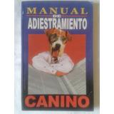 Manual De Adiestramiento Canino.