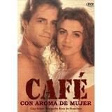 Dvd Novela Café Com Aroma De Mulher Hd Dublada Em 28 Dvds