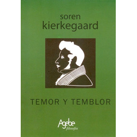 Kierkegaard - Temor Y Temblor