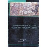 Obispado De México Frente A La Reforma Liberal