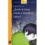 Libro ¿ Quien Le Tiene Miedo A Demetrio Latov Angeles Durini