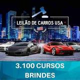 Curso Leilões De Carros Usa + 3.100 Cursos Brindes