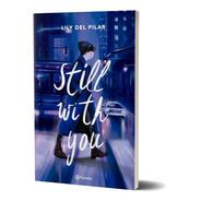Still Whith You - Lily Del Pilar - Planeta