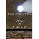 Sarah R. Cardenal La Fuerza Del Silencio Palabra Agape Libro