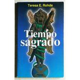 Tiempo Sagrado / Teresa Escobar Rohde