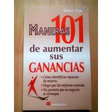 101 Maneras De Aumentar Sus Ganancias - Steve Pipe - Papel