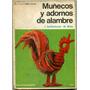 Muñecos Y Adornos De Alambre - I. Schönthaler & M. Wille O8