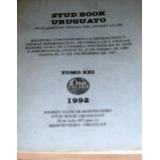 Stud Book Uruguayo Publicación Jockey Club Tomo Xxi 1992