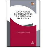 Sociedade Da Insegurança E A Violência Na Escola, A