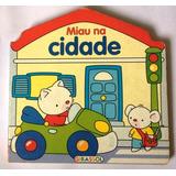 Livro Infantil Miau Na Cidade -editora Girassol- Frete R$ 7