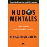 Nudos Mentales; Bernardo Stamateas Envío Gratis