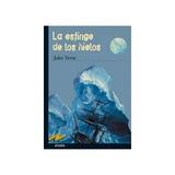 La Esfinge De Los Hielos (libros Para Jóvenes - Tus Libros-