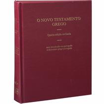 O Texto Bíblico Original Do Novo Testamento Grego 4 Ed.
