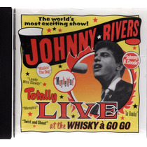 Totally Live At The Whisky A Go Go - Johnny Rivers - 1 Cd
