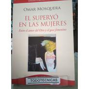 El Superyo En Las Mujeres  - Omar Mosquera    -lv