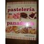 Pastelerìa Y Panaderìa Paso A Paso Planeta Deagostini