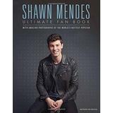 Libro Shawn Mendes: Ultimate Fan Book - Nuevo