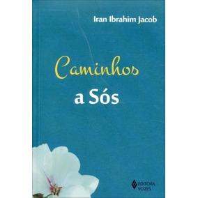Livro - Caminhos A Sós 1ª Ed - Iran Ibrahim Jacob Lacrado