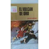 El Volcan De Oro. Autor Julio Verne Colección A Color