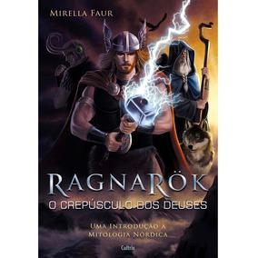Ragnarök - O Crepúsculo Dos Deuses - Mirella Faur