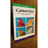 Libro: Canarios, Todas Las Razas Y Variedades