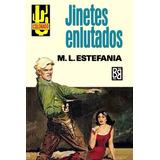 Libro: Jinetes Enlutados - Marcial Lafuente Estefania - Pdf