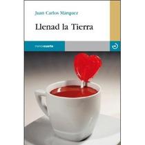 Llenad La Tierra (reloj De Arena); Juan Carlos Envío Gratis