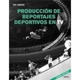 Libro Produccion De Reportajes Deportivos En Tv 4 Ed De Ji